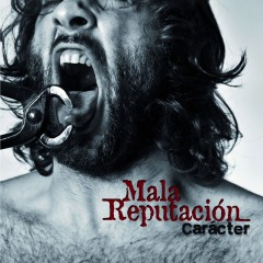 Disco 'Carácter' de Mala Reputación