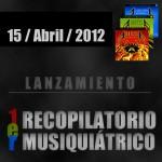Lanzamiento 1er Recopilatorio Musiquiátrico - 15 de Abril de 2012