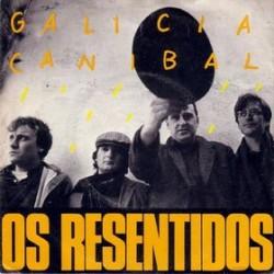 Os resentidos - Galicia Canibal