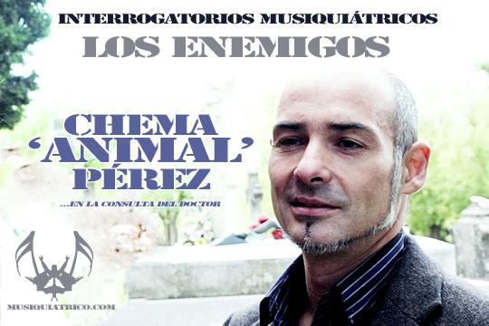 Entrevista Chema Animal Pérez - Los Enemigos
