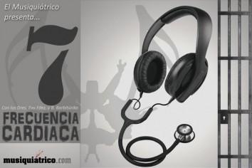 Frecuencia Cardíaca 7 - Radio-podcasts del Musiquiátrico