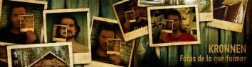 Kronnen - Fotos de lo que fuimos