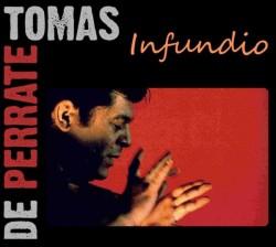 Tomas de Perrate - Infundio