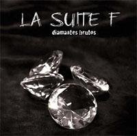 Diamantes brutos - La Suite F