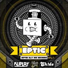 EPTIC – KUPLAY – FOURTH CORE – EH!DE @ SUBSTATION