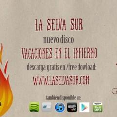 Vacaciones en el Infierno, descarga gratis el último disco de La Selva Sur