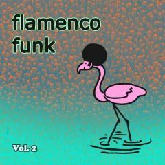 Flamenco Funk Vol.2